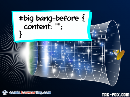 "#big-bang::before { content: """"; }  For more nerd humor and geek humor visit our programming comic at https://comic.browserling.com. New jokes, cartoons and comics about programmers every week!"