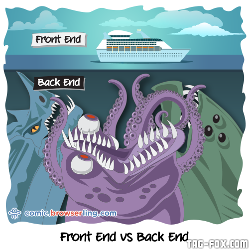 Front end vs Back end.  For more nerd humor and geek humor visit our programming comic at https://comic.browserling.com. New jokes, cartoons and comics about programmers every week!