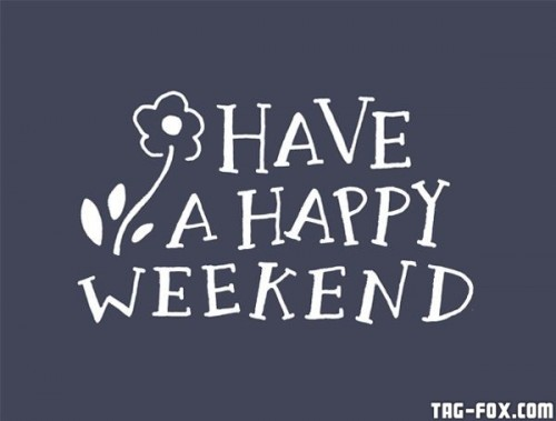 4da02e580745911e4ddbac65591d4f30--happy-weekend-the-weekend.jpg