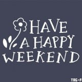4da02e580745911e4ddbac65591d4f30--happy-weekend-the-weekend