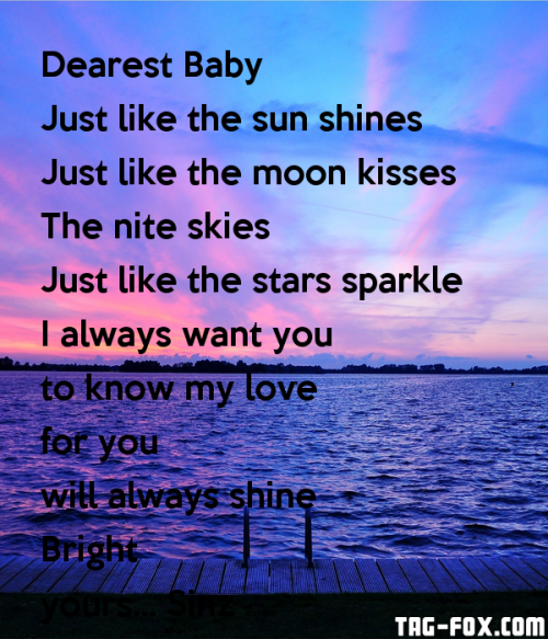 dearest-baby-just-like-the-sun-shines-just-like-the-moon-kisses-the-nite-skies-just-like-the-stars-sparkle-i-always-want-you-to-know-my-love-for-you-will-always-shine-bright-yours-sinz.png