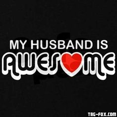 63415e6ab93d99cb58988bff112e8700--awesome-husband-im-awesome.jpg