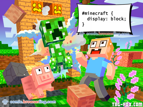 #minecraft { display: block; }  For more nerd humor and geek humor visit our programming comic at https://comic.browserling.com. New jokes, cartoons and comics about programmers every week!