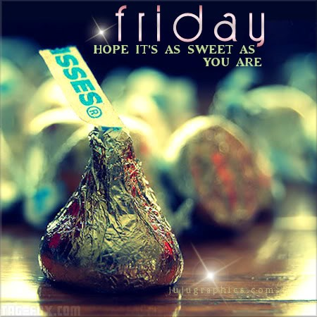 Friday-Hope-its-as-sweet-as-you-are5bfaba4579a7bc6b.jpg