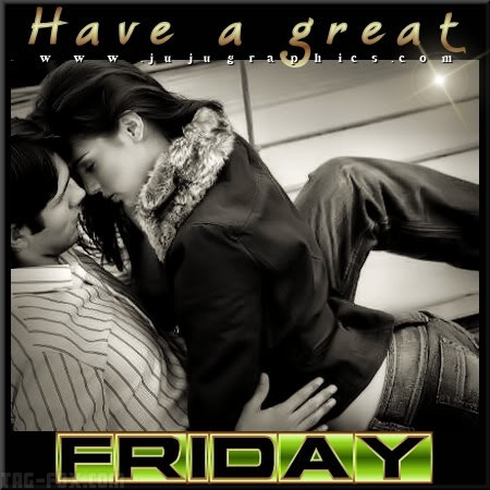 Have-a-great-Friday-602d09aa3e3bbdc013.jpg