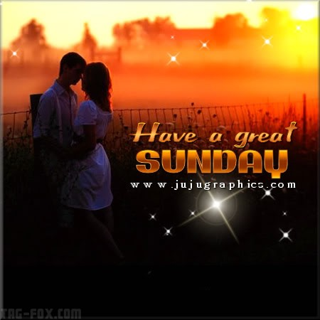 Have-a-great-Sunday-54b505d80695b0e3bf.jpg