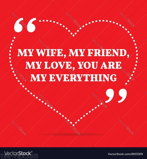 inspirational-love-quote-my-wife-my-friend-my-love-vector-8815309a37eed92d34ec6d6.jpg