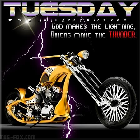 Tuesday-God-makes-the-lightning-bikers-make-the-thunderfb14e9216399ff2c.jpg