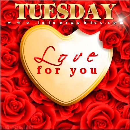 Tuesday-love-for-you-523c5fe1684494bc6.jpg