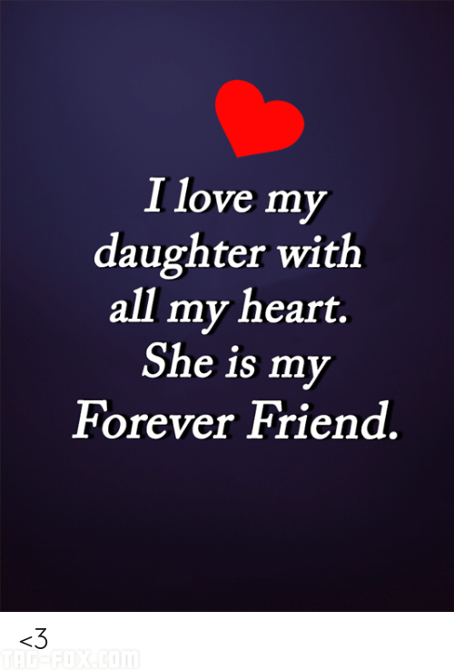 i-love-my-daughter-with-all-my-heart-she-is-5790633240eea6c957ce7da1.png